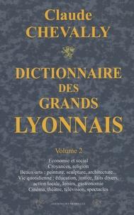 Claude Chevally - Dictionnaire des Grands Lyonnais - Volume 2.