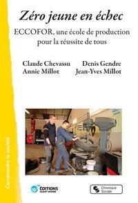 Claude Chevassu et Annie Millot - Zéro jeune en échec - ECCOFOR, une école de production pour la réussite de tous.