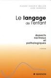 Claude Chevrie-Muller et Juan Narbona - Le langage de l'enfant - Aspects normaux et pathologiques.