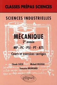 Claude Chèze et Michaël Delègue - Mécanique 2e année MP-PC-PSI-PT-ATS - Cours et exercices corrigés.