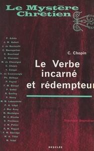 Claude Chopin - Le Verbe incarné et rédempteur - Théologie dogmatique.