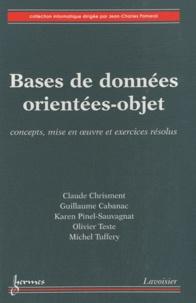 Bases de données orientées-objet- Concepts, mise en oeuvre et exercices résolus - Claude Chrisment |