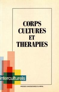 Claude Clanet et Raymond Fourasté - Corps, cultures et thérapies.