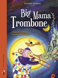Claude Clément et Lucie Vandevelde - Big Mama Trombone. 1 CD audio