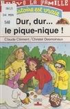 Claude Clément - Bravo la famille  : Dur, dur, le pique-nique !.