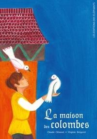 Claude Clément et Virginie Bergeret - La maison des colombes.