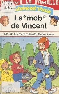Claude Clément - La mob de Vincent.