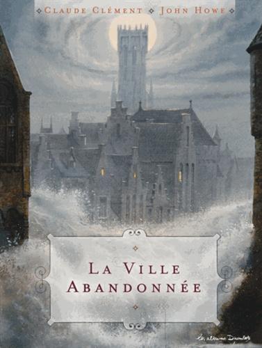 Claude Clément et John Howe - La ville abandonnée.