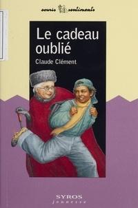 Claude Clément - Le cadeau oublié.