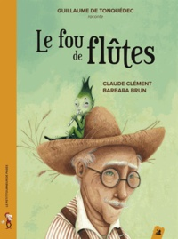 Claude Clément et Barbara Brun - Le fou de flûtes. 1 CD audio
