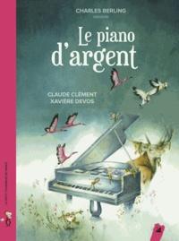 Claude Clément et Xavière Devos - Le piano d'argent. 1 CD audio