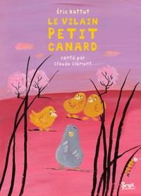 Claude Clément et Eric Battut - Le vilain petit canard.