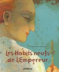 Claude Clément et Claire Degans - Les Habits neufs de l'Empereur.