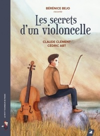 Claude Clément et Cédric Abt - Les secrets d'un violoncelle. 1 CD audio MP3
