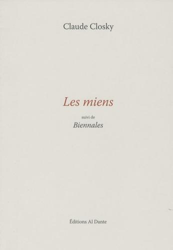 Claude Closky - Les miens - Suivi de Biennales.