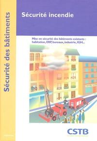 Sécurité incendie - Mise en sécurité des bâtiments existants : habitation, ERP, bureaux, industrie, IGH....pdf