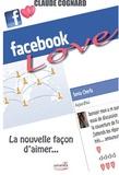 Claude Cognard - Facebook love - La nouvelle façon d'aimer....