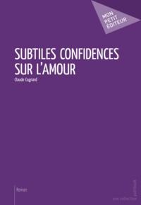 Claude Cognard - Subtiles confidences sur l'amour.
