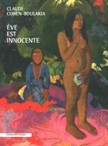 Claude Cohen-Boulakia - Eve est innocente.