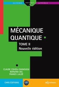Claude Cohen-Tannoudji et Bernard Diu - Mécanique Quantique - Tome 2 - Nouvelle édition.