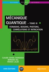 Claude Cohen-Tannoudji et Franck Laloë - Mécanique quantique  - tome III.