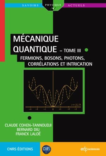 Mécanique quantique  - tome III