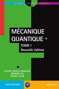 Claude Cohen-Tannoudji et Bernard Diu - Mécanique quantique - Tome 1.