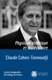 Claude Cohen-Tannoudji - Physique atomique et moléculaire - Leçon inaugurale prononcée le mardi 11 décembre 1973.