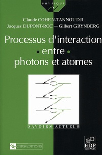 Claude Cohen-Tannoudji et Gilbert Grynberg - Processus d'interaction entre photons et atomes.