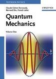 Claude Cohen-Tannoudji et Bernard Diu - Quantum Mechanics - Volume 1 and 2.