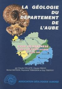 Claude Colleté et Claude Fricot - La géologie du département de l'Aube - Essai de synthèse.
