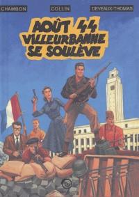 Claude Collin et David Deveaux-Thomas - Août 44 - Villeurbanne se soulève.