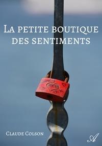 Claude Colson - La petite boutique des sentiments.