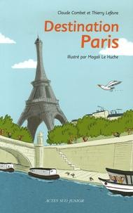 Claude Combet et Magali Le Huche - Destination Paris.
