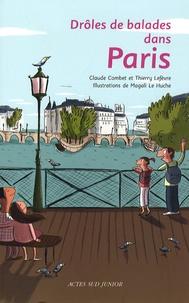 Claude Combet et Thierry Lefèvre - Drôles de balades dans Paris - 26 Balades originales et saugrenues pour les enfants de 7 ans et demi à 107 ans trois quarts.