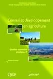 Claude Compagnone et Caroline Auricoste - Conseil et développement en agriculture - Quelles nouvelles pratiques ?.
