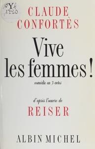 Claude Confortès - Vive les femmes - Comédie en 3 actes, [Paris, Théâtre de la Gaîté-Montparnasse, 19 octobre 1982].