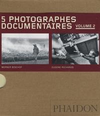 Claude Cookman et Charles Bowden - 5 photographes documentaires - Volume 2, Werner Bischof, Eugene Richards, Dorothea Lange, Mary Ellen Mark, David Goldblatt.