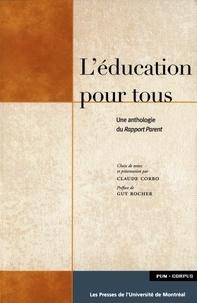 Claude Corbo - L'éducation pour tous. Une anthologie du rapport Parent.