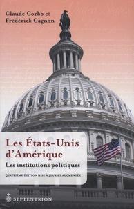 Claude Corbo et Frédérick Gagnon - Les Etats-Unis d'Amérique - Les institutions politiques.