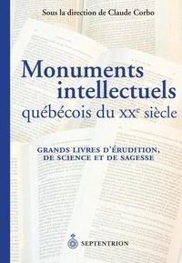 Claude Corbo - Monuments intellectuels québécois du XXe siècle.