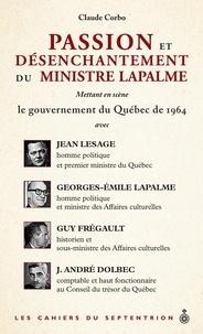 Claude Corbo - Passion et désenchantement du ministre Lapalme.