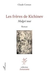 Claude Corman - Les frères de Kichinev - Malgré tout.