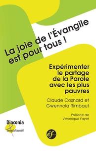 Claude Cosnard et Gwennola Rimbaut - La joie de l´Evangile est pour tous ! - Expérimenter le partage de la Parole avec les plus pauvres.