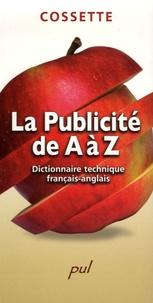 Claude Cossette - La Publicité de A à Z - Dictionnaire technique français-anglais.