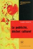 Claude Cossette - La publicité, déchet culturel.