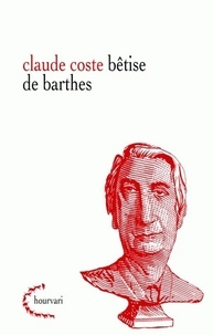 Claude Coste - Bétise de Barthes.