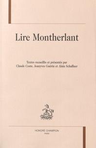 Claude Coste et Jeanyves Guérin - Lire Montherlant.
