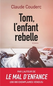 Claude Couderc - Tom l'enfant rebelle.