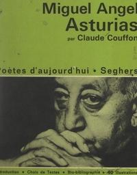 Claude Couffon et Roger Melis - Miguel Angel Asturias - Avec un choix de poèmes, et une chronologie biographique : Miguel Angel Asturias et son temps.